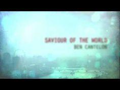 Ben Cantelon -  Saviour Of The World (Official Lyric Video)