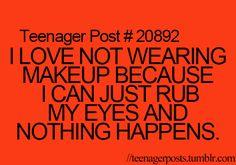 Not Wearing makeup