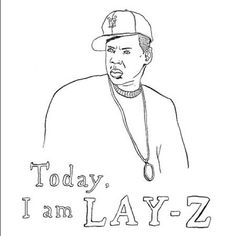 today i'm lay z - Pesquisa Google