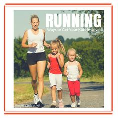 Running in the Family: Ways to Get Your Kids Involved
