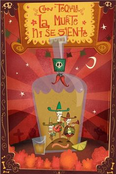 """Con tequila la muerte ni se siente"" Whit Tequila don't feel The dead! Mexican Skulls, Mexican Folk Art, Mexican Style, Festa Party, My Roots, Arte Popular, Tequila, Skull Art, Sugar Skull"