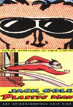 Jack Cole and Plastic Man: Forms Stretched to Their Limits [Paperback]  by Art Spiegelman and Chip Kidd
