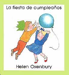 """""""LA FIESTA DE CUMPLEAÑOS"""" de Helen Oxenbury ¡Una fiesta de cumpleaños! Habrá que ir a comprar un regalito, envolverlo y aguantarse las ganas de jugar con él, vestirse bien elegante, ir a la casa del amigo que te ha invitado y regalarle el regalo. Luego viene la fiesta, el pastel con las velas, la canción y el momento de los juegos. ¡Vaya día! Signatura: BEBÉ MUN"""