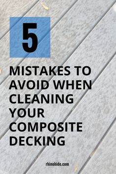 5 Mistakes To Avoid When Cleaning Your Composite Deck