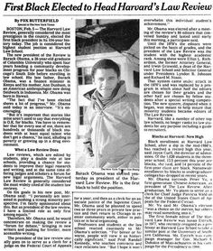 """""""A young Barack Obama was first profiled in The New York Times 25 years ago today""""  http://www.nytimes.com/1990/02/06/us/first-black-elected-to-head-harvard-s-law-review.html?smid=fb-nytimes&smtyp=cur&bicmp=AD&bicmlukp=WT.mc_id&bicmst=1409232722000&bicmet=1419773522000"""