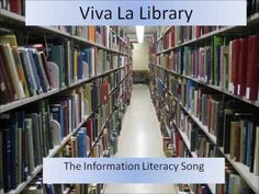 Viva la Library (The Information Literacy Song)