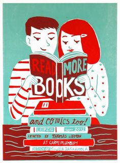 Read More Books (2012) bright two-color linocut print, printed from original linocuts. The poster was made in Leipzig, in September 2012. Size: 36 x 50 cm Limited Edition of 50,  hand signed and numbered