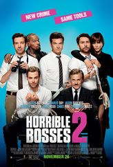 Horrible Bosses 2 - almost as funny as the first one. Enjoyed it!