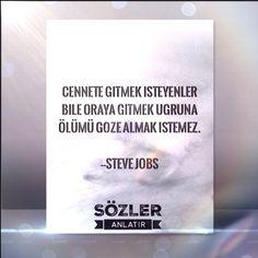 """""""Cennete gitmek isteyenler bile oraya gitmek uğruna ölümü göze almak istemez""""  --Steve Jobs--  #sözler #alıntılar #özlüsözler #güzelsözler #gününsözü #kitap #edebiyat #felsefe #edebiyatkulübü #ilhamverensözler #şiirsokakta #şiirheryerde #albertcamus #felsefe #felsefesözleri #felsefisözler #stevejobs"""