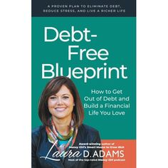 Debt-free Blueprint: How to Get Out of Debt and Build a Financial Life You Love (Paperback) Money Girl, Debt Free Living, Making A Budget, Get Out Of Debt, Debt Payoff, Budgeting Tips, Extra Money, Getting Out, How To Plan