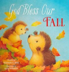 God Bless Our Fall Boardbook  -     By: Hannah C. Hall     Illustrated By: Steve Whitlow
