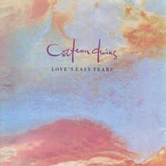 Cocteau Twins - Love's Easy Tears.  4AD, 1986. Design by 23 Envelope.