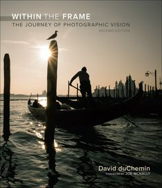 Within The Frame: The Journey Of Photographic Vision Edition) free ebook Book Photography, Landscape Photography, Photography Tutorials, Digital Photography, Fiction And Nonfiction, Photographs Of People, Price Book, Book Format, Best Photographers