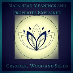 Pin Now, Read Later... Read Here To Learn About Mala Bead Meanings and Properties - Crystals, Wood and Seeds. Mala Kamala Mala Beads - Boho Malas, Mala Beads, Mala Necklaces and Bracelets, Childrens Malas, Jewelry and Baby Necklaces
