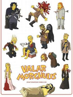 Les morts de Game of Thrones version Simpson : Valar Morghulis Dessin Game Of Thrones, Game Of Thrones Poster, Game Of Thrones Funny, Valar Morghulis, Game Of Trone, Jaqen H Ghar, Game Of Thrones Merchandise, The North Remembers, Got Game