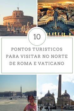 TOP10 dos lugares para visitar no norte de Roma, incluindo o Vaticano (Basilica e Piazza San Pietro mais museus)