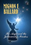 The angel and the jabberwocky murders by Mignon F. Ballard