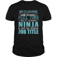 SWING-TYPE-LATHE OPERATOR Ninja T-shirt