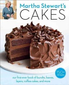 Martha Stewart's Cakes: our first-ever book of bundts, loaves, layers,