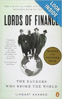 If someone wants to understand the details of the 29's crash, that's a good book to do so. Lords of Finance: The Bankers Who Broke the World: Liaquat Ahamed: 9780143116806: Amazon.com: Books