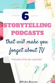 Storytelling podcasts so good you will make forget about tv, and save you time in your day. Take your stories on the go, and make more time to do what you love. Includes 6 great storytelling podcasts and time per episode. Ted Talks, Blogging, Starting A Podcast, Apps, Working Moms, Up Girl, Self Help, Good To Know, Audio Books