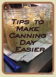 Timber Creek Farm | Make canning day easier with these simple tips | #prepbloggers #canning