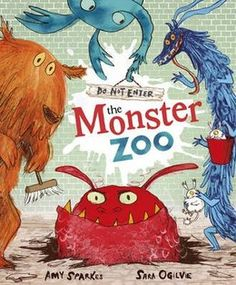Shortlisted for the Roald Dahl Funny Prize 2013 in the 0-6 category: Do Not Enter the Monster Zoo! by Amy Sparkes and Sara Ogilvie