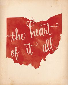 The heart of America.the heart of it all! Ohio print in Buckeye red and hand lettered quote. This print is 8 x 10 inches, suitable for ready-made framing.