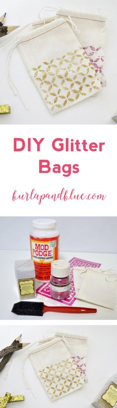 DIY glitter bags! An easy project using glitter, Mod Podge, and fabric bags.