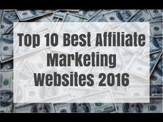 Top 10 Best Affiliate Marketing Websites 2016 - YouTube