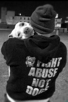 Fight abuse not dogs.