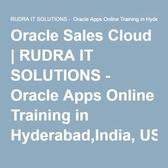 Oracle Sales Cloud | RUDRA IT SOLUTIONS - Oracle Apps Online Training in Hyderabad,India, USA, UK, Australia, New Zealand, UAE, Saudi Arabia,Pakistan, Singapore, Kuwait