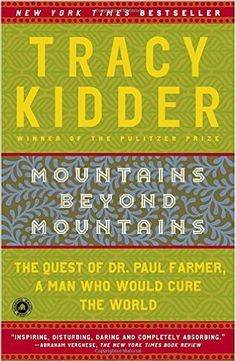 Mountains Beyond Mountains: The Quest of Dr. Paul Farmer, a Man Who Would Cure the World: Tracy Kidder: 9780812973013: Amazon.com: Books