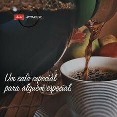 Dica pra agradar aquela pessoa tão querida: passar um café fresquinho pra ela. <3