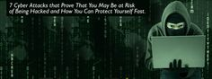 7 Cyber Attacks that Prove That You May Be at Risk of Being Hacked and How You Can Protect Yourself Fast. Cyber Attack, You May, Internet, Hacks, Movie Posters, Film Poster, Billboard, Film Posters, Tips
