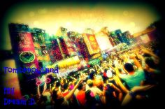 #TomorrowLand My Dream :D
