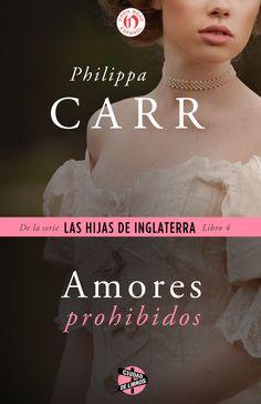 Amores prohibidos - Philippa Carr