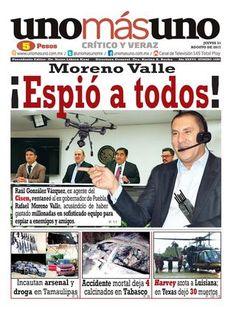 31 de Agosto 2017, Moreno Valle ¡Espió a todos! by unomásuno - issuu