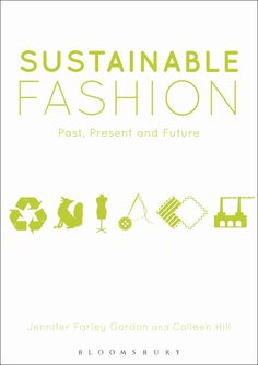 Sustainable Fashion provides a unique and accessible overview of fashion ethics and sustainability issues of the past, present and future. This book is Sustainable Clothing, Sustainable Fashion, Sustainable Style, Ethical Fashion, Slow Fashion, Fashion Tips, Ethical Issues, Cultural Studies, Past Present Future