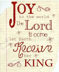 Joy to the world the Lord is come! Merry X'Mas