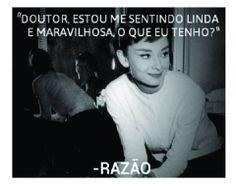 Razão!!! hahahahahha