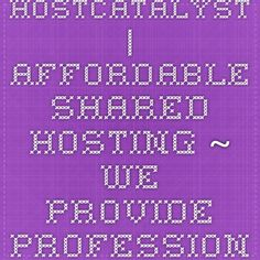 HostCatalyst | Affordable Shared Hosting ~ We provide professional & affordable cPanel hosting