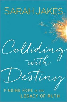 Iyanla vanzant excellent for teen girls to address self esteem colliding with destiny finding hope in the legacy of ruth by sarah jakes release date september 2014 fandeluxe Image collections