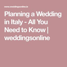 Planning a Wedding in Italy - All You Need to Know | weddingsonline