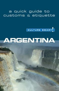 Get (PDF) Argentina - Culture Smart!: a quick guide to customs & etiquette Hispanic Countries, Argentina Culture, Dark Books, Etiquette, Good Books, Free Books, How To Memorize Things, Behavior, Bestseller Books