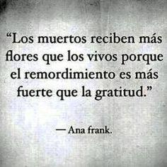 ...El #remordimiento es más fuerte que la #gratitud