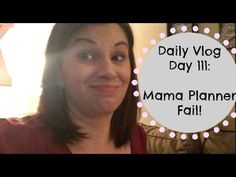Daily Vlog Day 111: Mama Planner Fail!