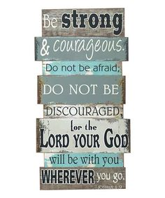 Look at this 'Be Strong and Courageous' Wall Sign on today! Bible Quotes, Bible Verses, Biblical Quotes, Scripture Art, Quotable Quotes, Do Not Be Afraid, Be Strong And Courageous, Pallet Signs, Wood Signs