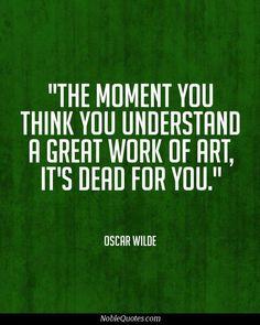 –Oscar Wilde.