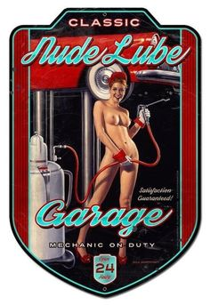 Open 24 Hours, The Nude Lube Garage Mechanic on Duty Garage Sign a classic pin up girl sign. Measures 18 inches x 28 inches from heavy gauge metal, made in the USA and drilled, riveted and ready to hang. Garage Signs, Garage Art, Vintage Metal Signs, Vintage Walls, Dita Von Teese, Pin Up Girls, Mechanic Garage, Auto Mechanic, Girl Sign